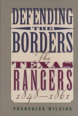 Defending the Borders: The Texas Rangers, 1848-1861 als Taschenbuch