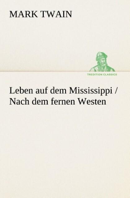 Leben auf dem Mississippi / Nach dem fernen Westen als Buch
