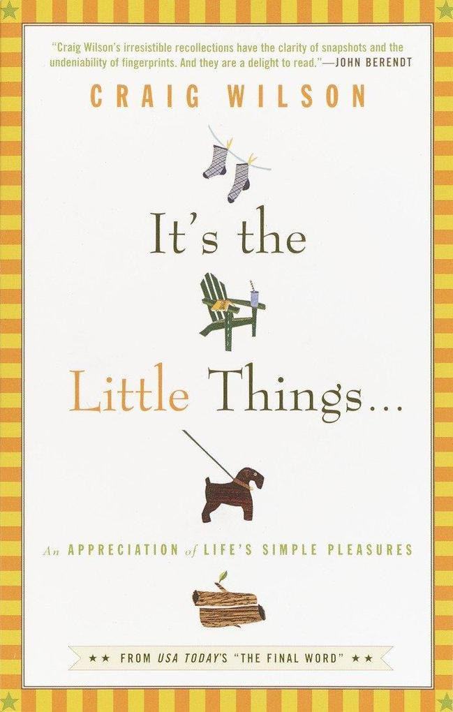 It's the Little Things . . .: An Appreciation of Life's Simple Pleasures als Taschenbuch