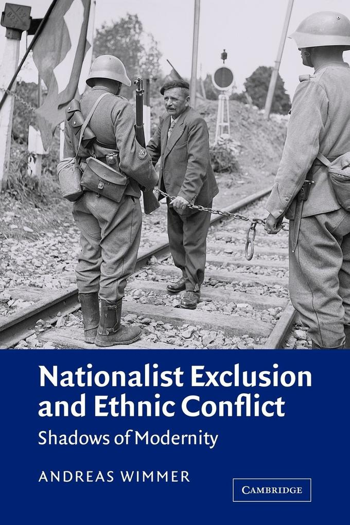 Nationalist Exclusion and Ethnic Conflict: Shadows of Modernity als Buch