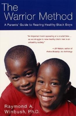 The Warrior Method: A Parents' Guide to Rearing Healthy Black Boys als Taschenbuch