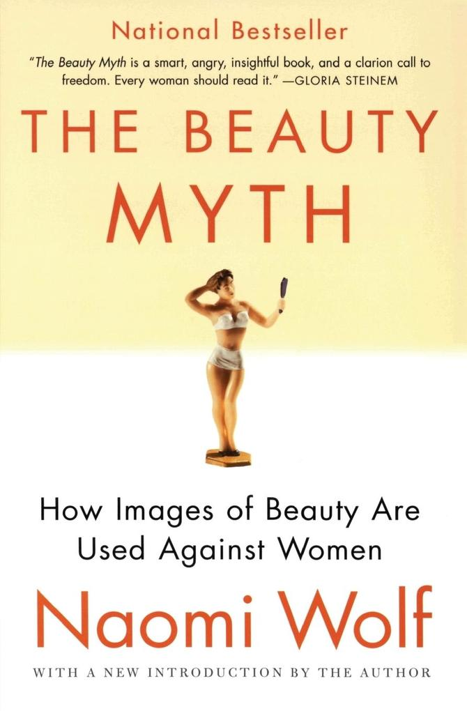 The Beauty Myth: How Images of Beauty Are Used Against Women als Taschenbuch