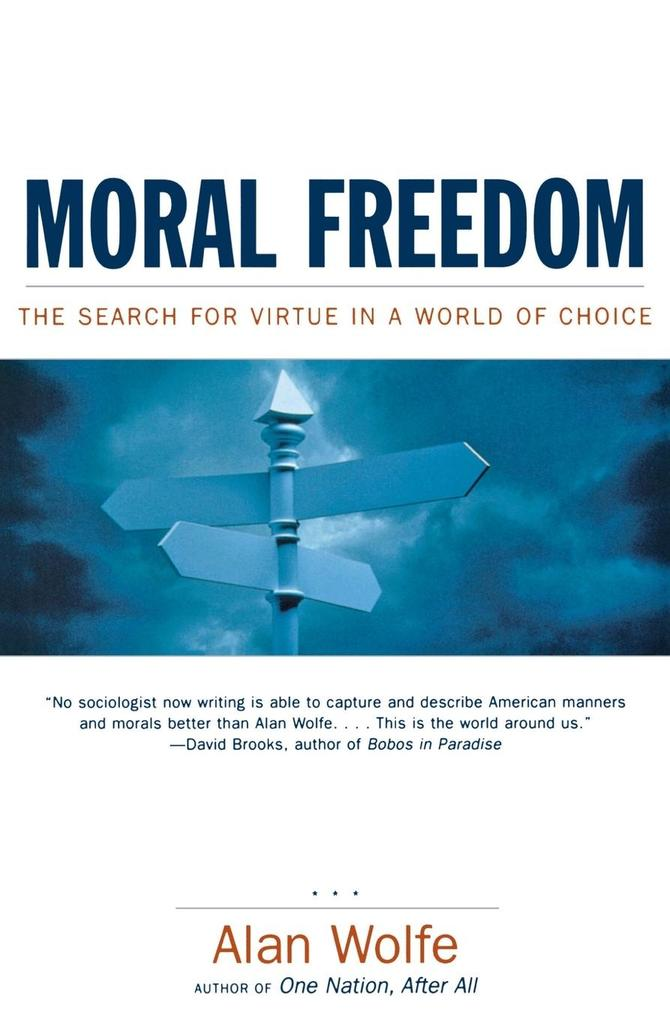 Moral Freedom: The Search for Virtue in a World of Choice als Taschenbuch