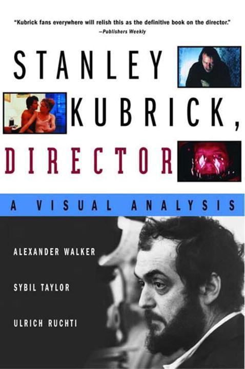 Stanley Kubrick, Director: A Visual Analysis als Taschenbuch