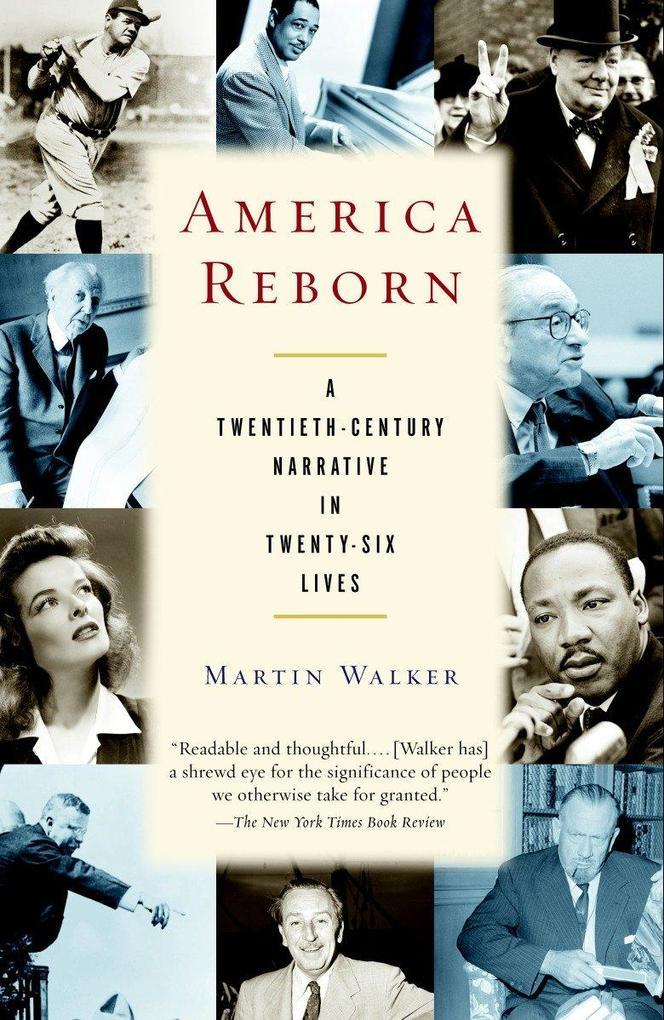 America Reborn: A Twentieth-Century Narrative in Twenty-Six Lives als Taschenbuch