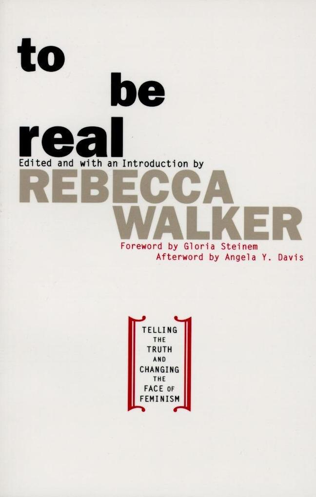 To Be Real: Telling the Truth and Changing the Face of Feminism als Taschenbuch