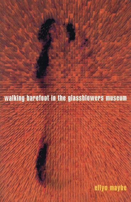 Walking Barefoot in Glassblowers Museum als Taschenbuch