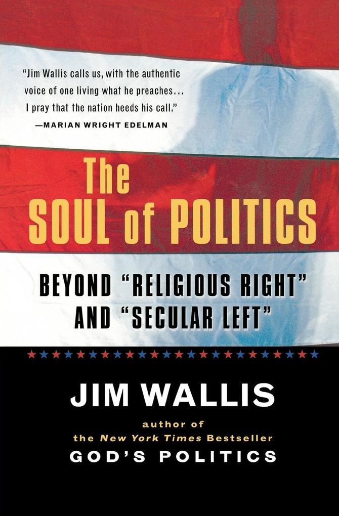 The Soul of Politics: Beyond Religious Right and Secular Left als Taschenbuch