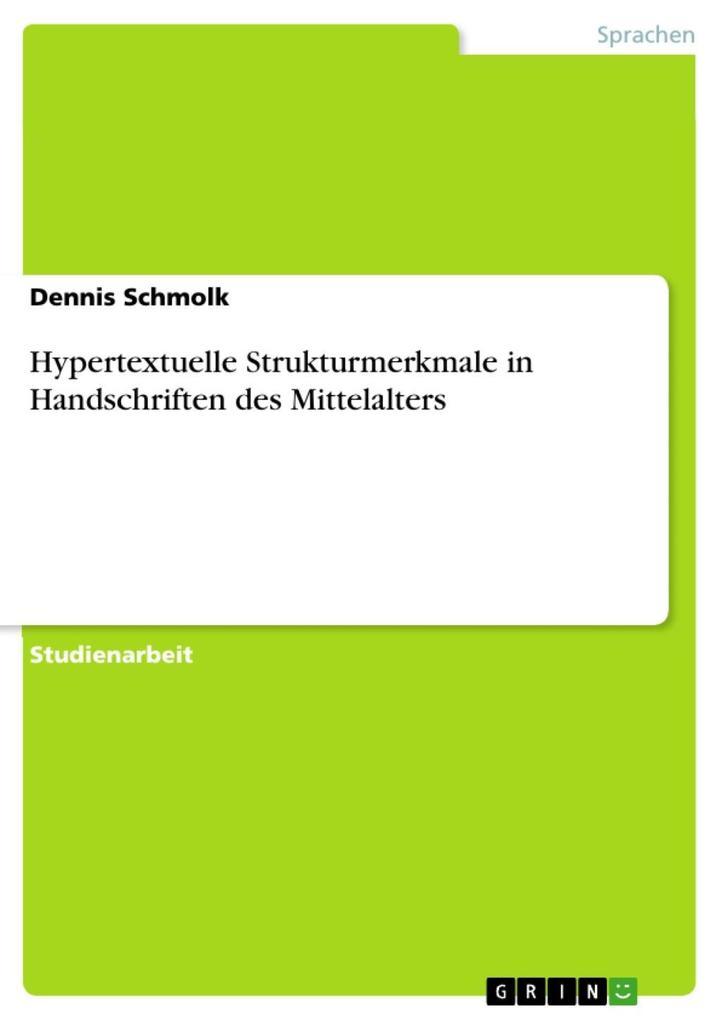 Hypertextuelle Strukturmerkmale in Handschriften des Mittelalters