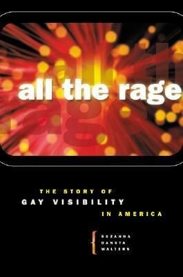 All the Rage: The Story of Gay Visibility in America als Buch