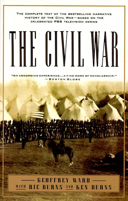 The Civil War: The Complete Text of the Bestselling Narrative History of the Civil War--Based on the Celebrated PBS Television Series als Taschenbuch