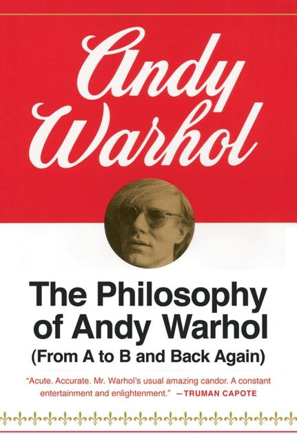 The Philosophy of Andy Warhol: From A to B and Back Again als Taschenbuch