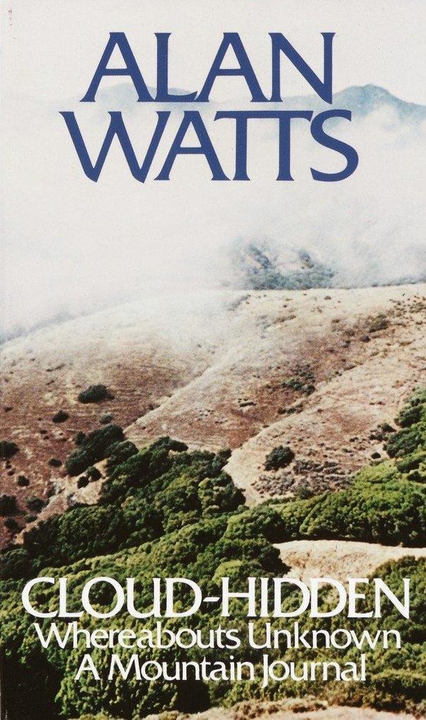 Cloud-Hidden, Whereabouts Unknown: A Mountain Journal als Taschenbuch
