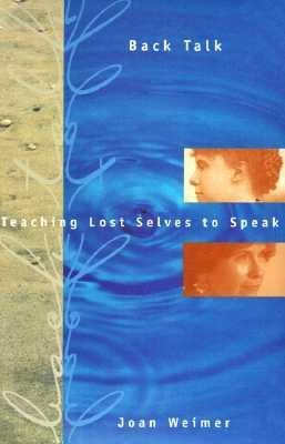 Back Talk: Teaching Lost Selves to Speak als Taschenbuch