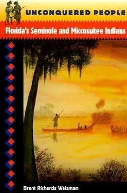 Unconquered People: Florida's Seminole and Miccosukee Indians als Taschenbuch