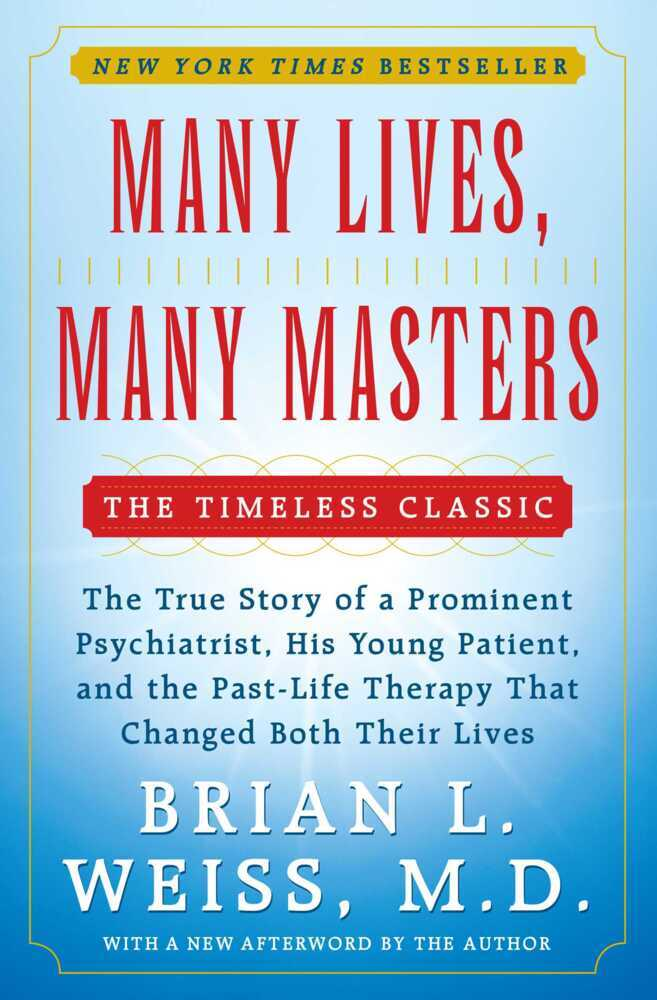 Many Lives, Many Masters: The True Story of a Prominent Psychiatrist, His Young Patient, and the Past-Life Therapy That Changed Both Their Lives als Taschenbuch