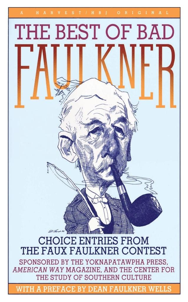 The Best of Bad Faulkner: Choice Entries from the Faux Faulkner Competition ... als Taschenbuch
