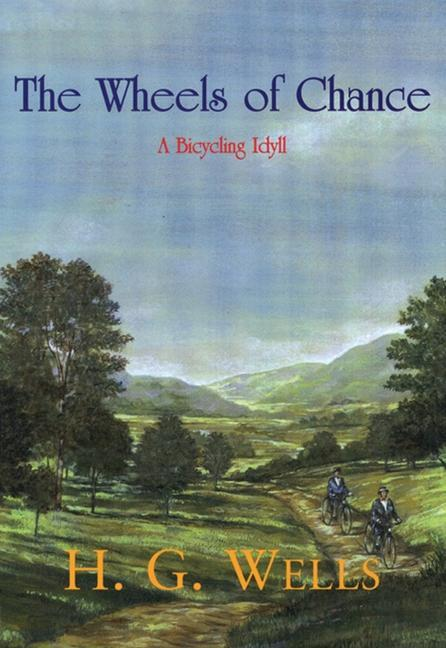 The Wheels of Chance: A Bicycling Idyll als Taschenbuch