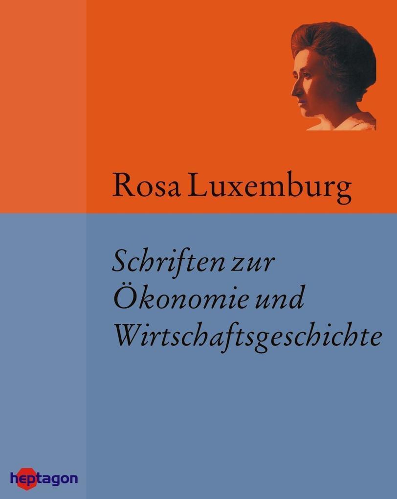 Schriften zur Ökonomie und Wirtschaftsgeschichte
