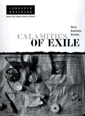 Calamities of Exile: Three Nonfiction Novellas als Buch