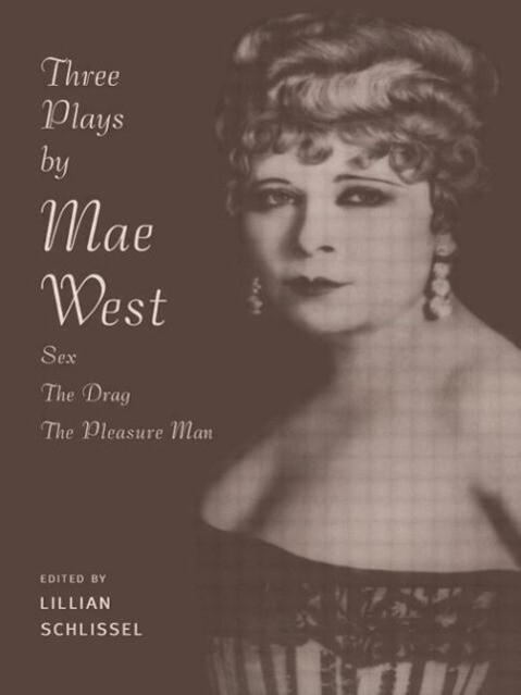 Three Plays by Mae West: Sex, the Drag and Pleasure Man als Taschenbuch