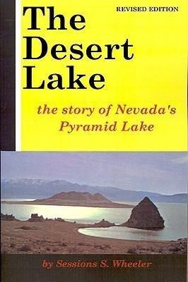 The Desert Lake: The Story of Nevada's Pyramid Lake als Taschenbuch