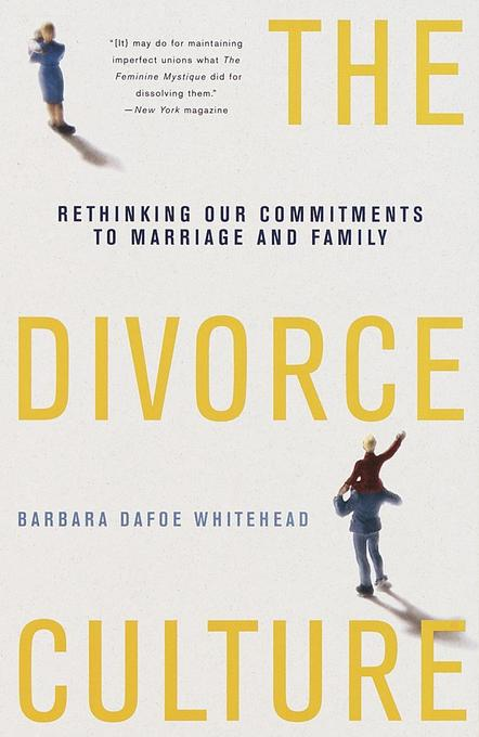 The Divorce Culture: Rethinking Our Commitments to Marriage and Family als Taschenbuch