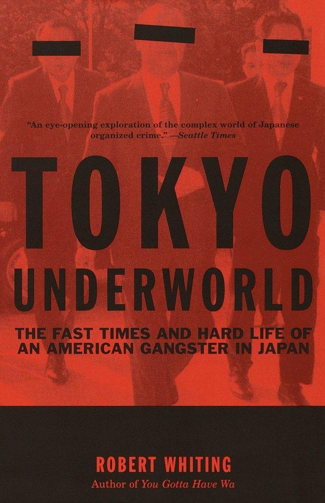 Tokyo Underworld: The Fast Times and Hard Life of an American Gangster in Japan als Taschenbuch