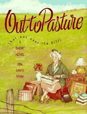 Out to Pasture: But Not Over the Hill als Hörbuch