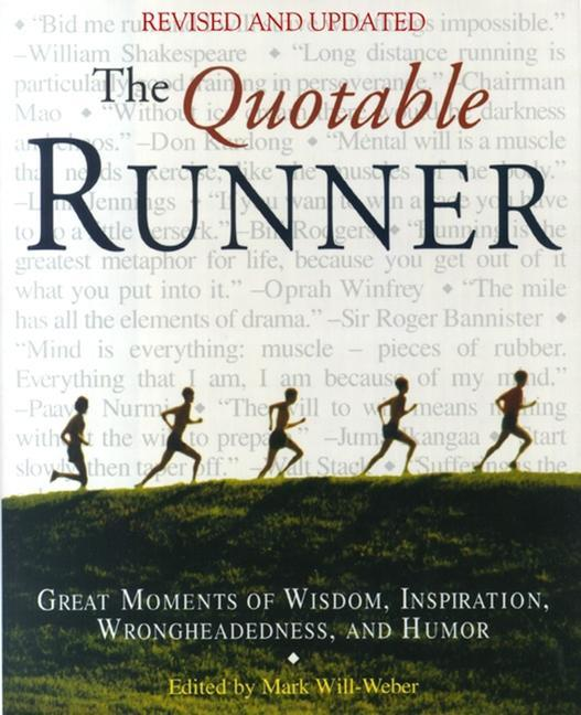 The Quotable Runner: Great Moments of Wisdom, Inspiration, Wrongheadedness, and Humor als Taschenbuch