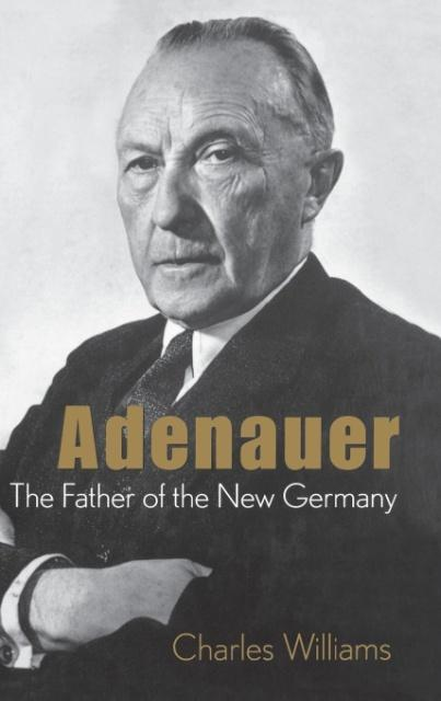 Adenauer: The Father of the New Germany als Buch