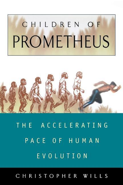 Children of Prometheus: The Accelerating Pace of Human Evolution als Taschenbuch