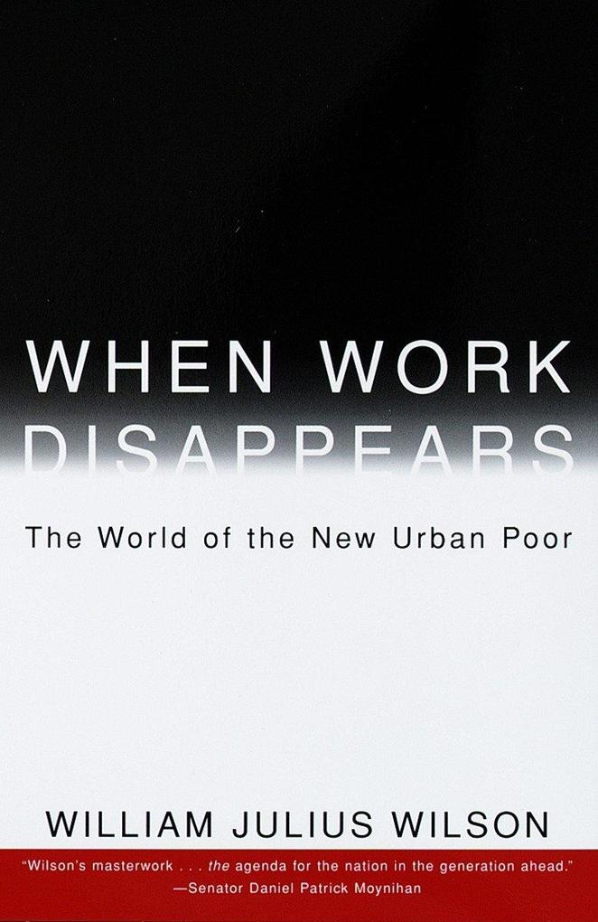 When Work Disappears: The World of the New Urban Poor als Taschenbuch