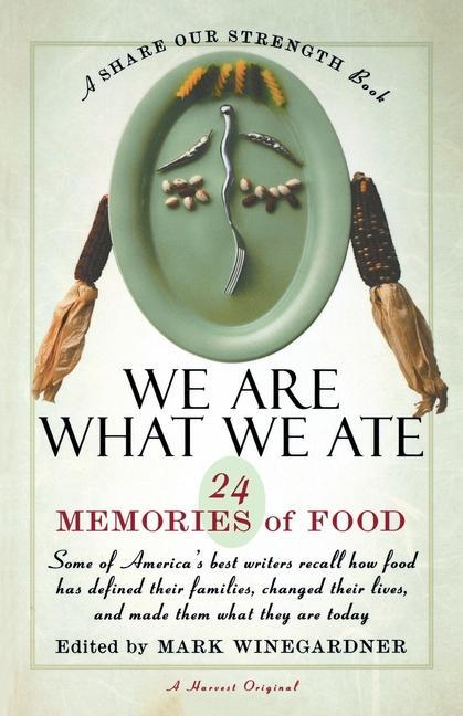 We Are What We Ate: 24 Memories of Food, a Share Our Strength Book als Taschenbuch