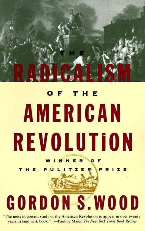 The Radicalism of the American Revolution als Taschenbuch