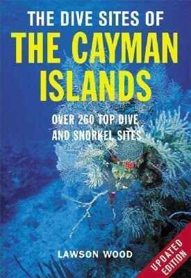 The Dive Sites of the Cayman Islands, Second Edition: Over 260 Top Dive and Snorkel Sites als Taschenbuch