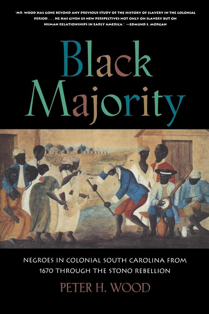 Black Majority: Negroes in Colonial South Carolina from 1670 Through the Stono Rebellion als Taschenbuch