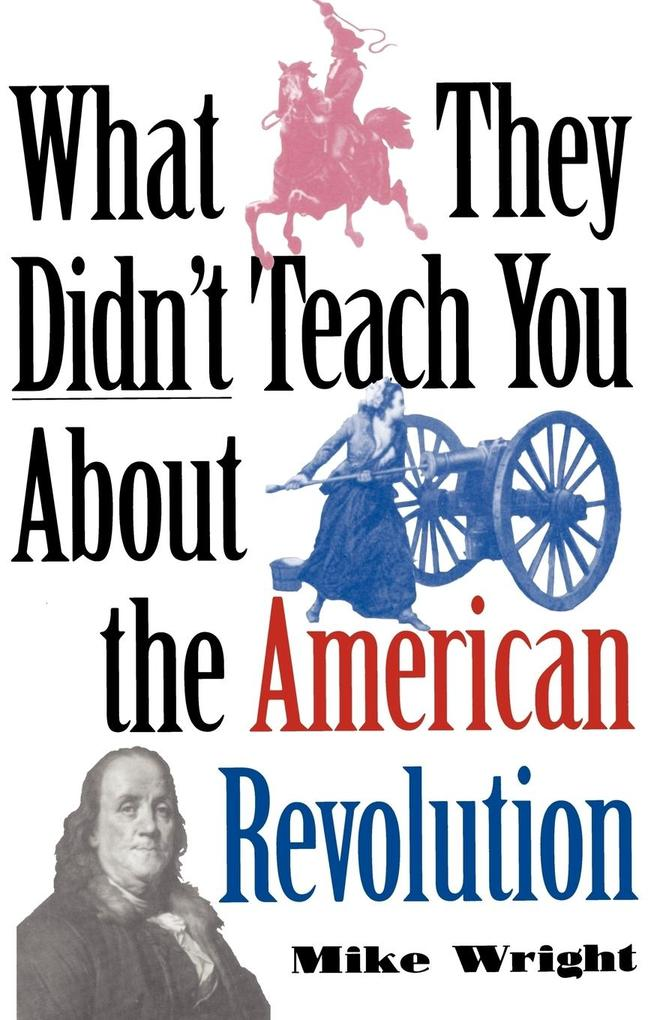 What They Didn't Teach You about the American Revolution als Taschenbuch