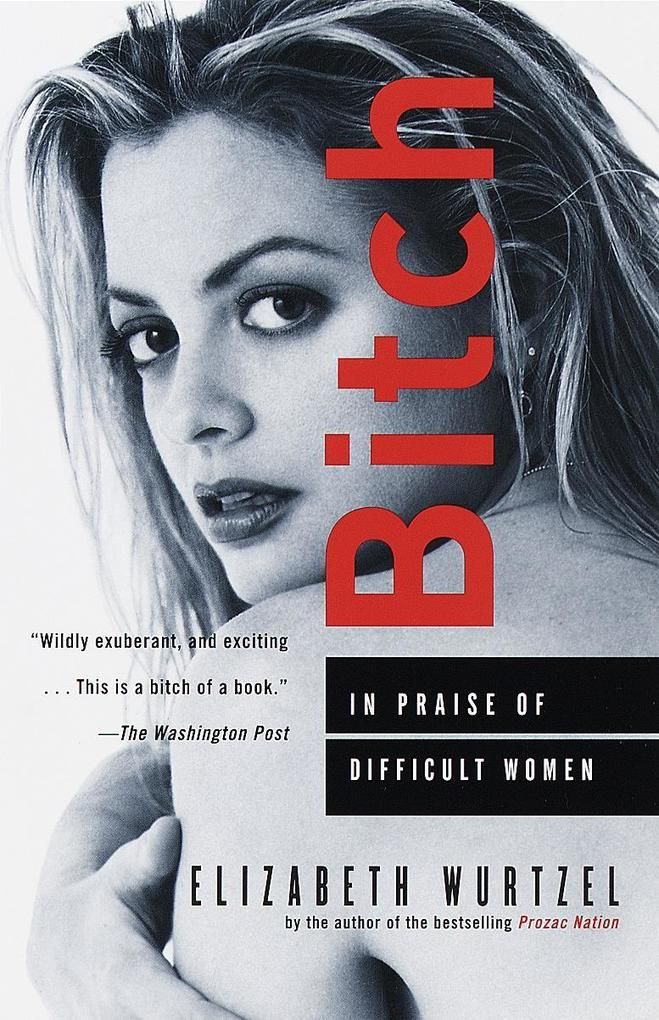 Bitch: In Praise of Difficult Women als Taschenbuch
