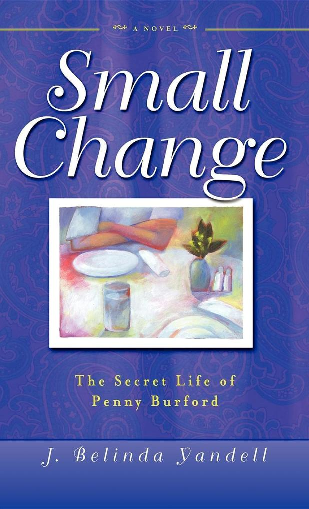 Small Change: The Secret Life of Penny Burford als Buch