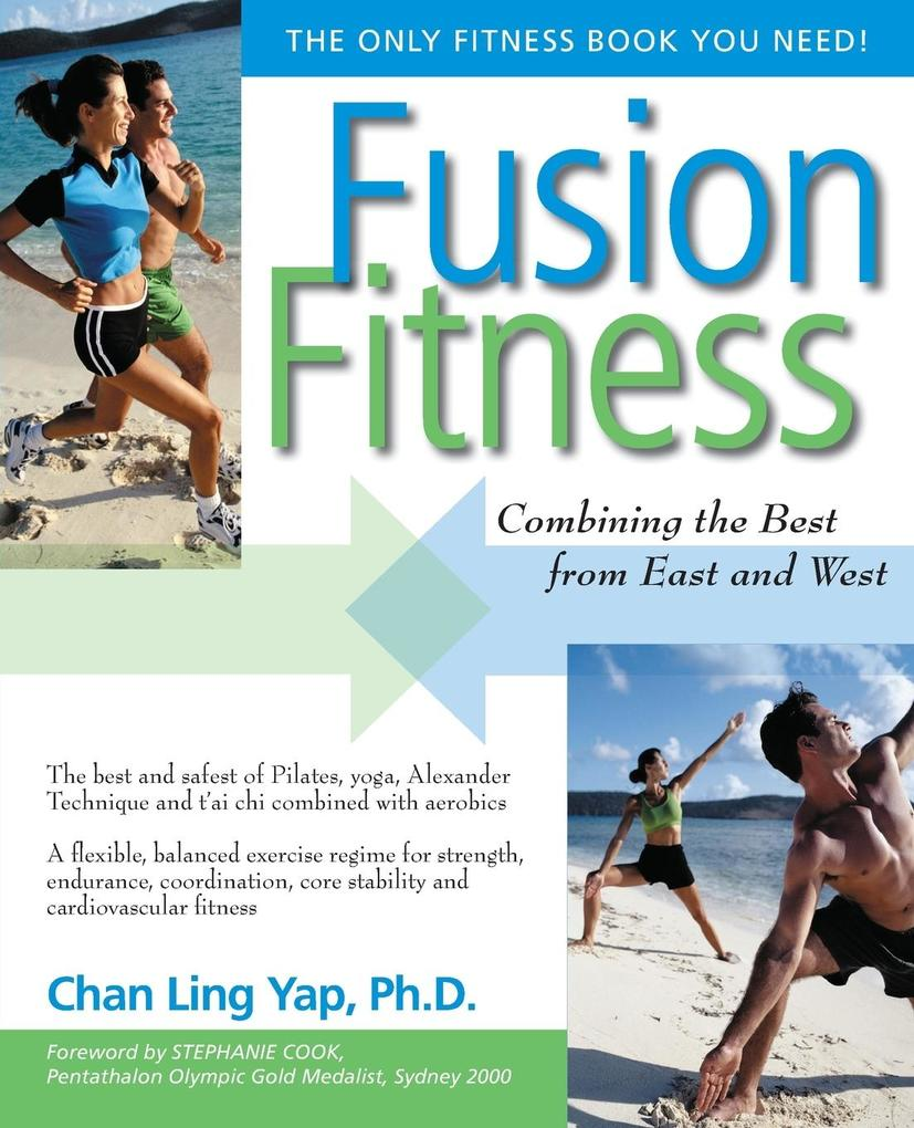 Fusion Fitness: Combining the Best from East and West als Taschenbuch