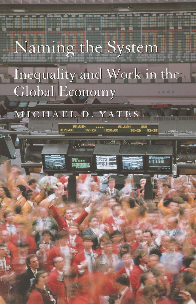 Naming the System: Inequality and Work in the Global Economy als Taschenbuch