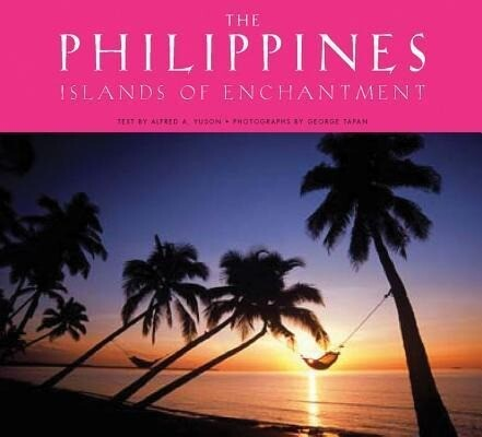 The Philippines: Islands of Enchantment als Buch