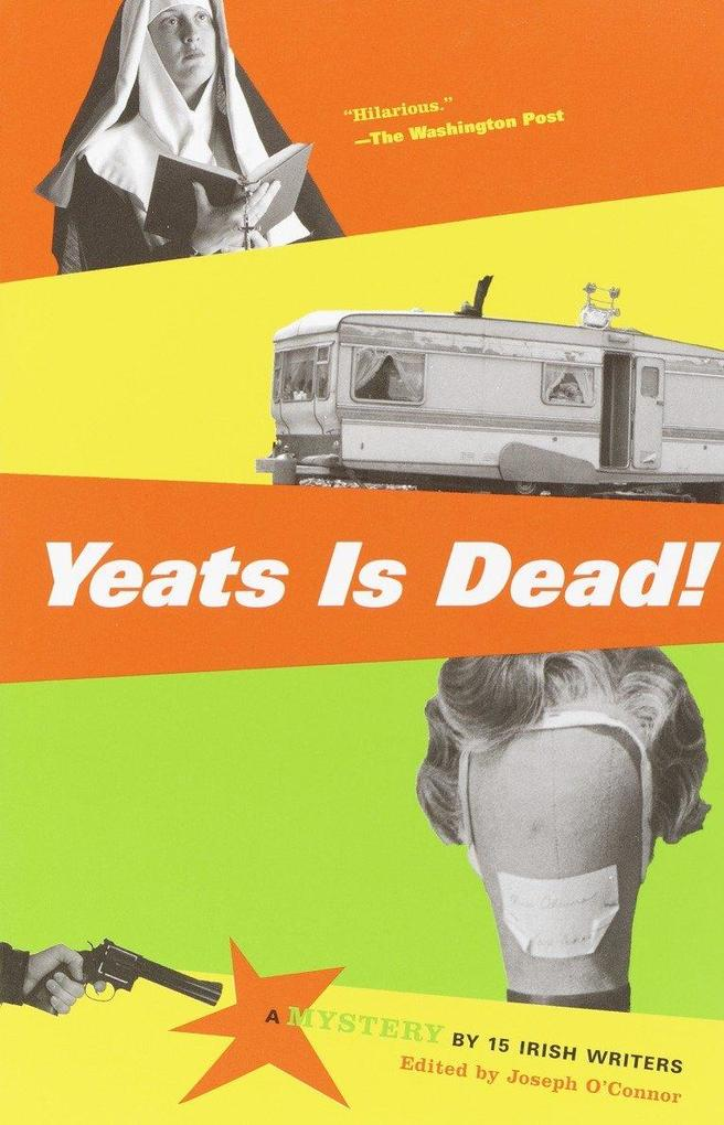 Yeats Is Dead!: A Mystery by 15 Irish Writers als Taschenbuch