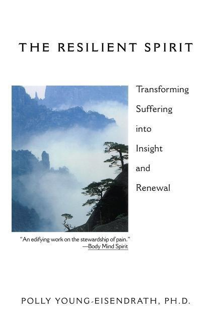 The Resilient Spirit: Transforming Suffering Into Insight and Renewal als Taschenbuch