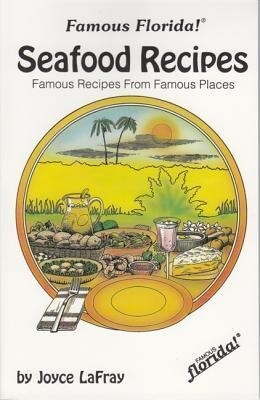 Famous Florida Seafood Recipes: Famous Recipes from Famous Places als Taschenbuch