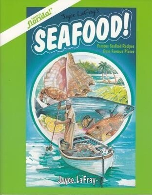Seafood!: Famous Seafood Recipes from Famous Places als Taschenbuch