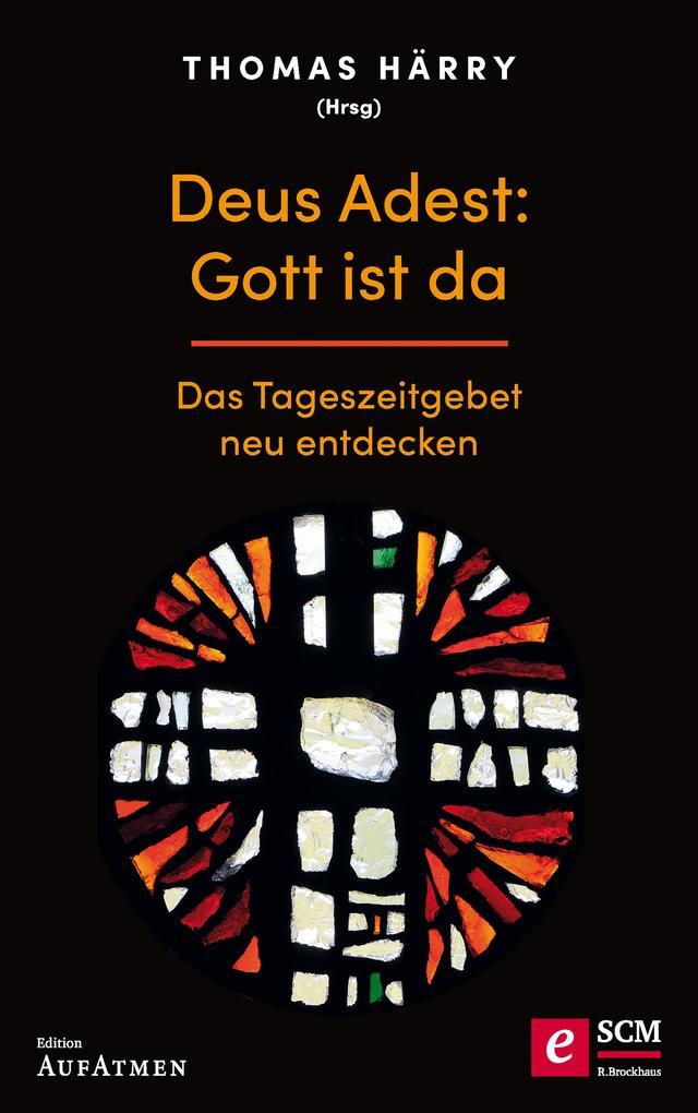 Deus Adest: Gott ist da als eBook