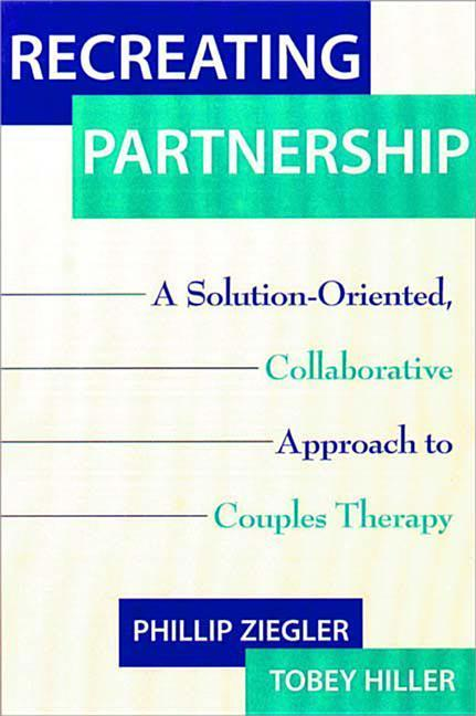 Recreating Partnership: A Solution-Oriented, Collaborative Approach to Couples Therapy als Buch