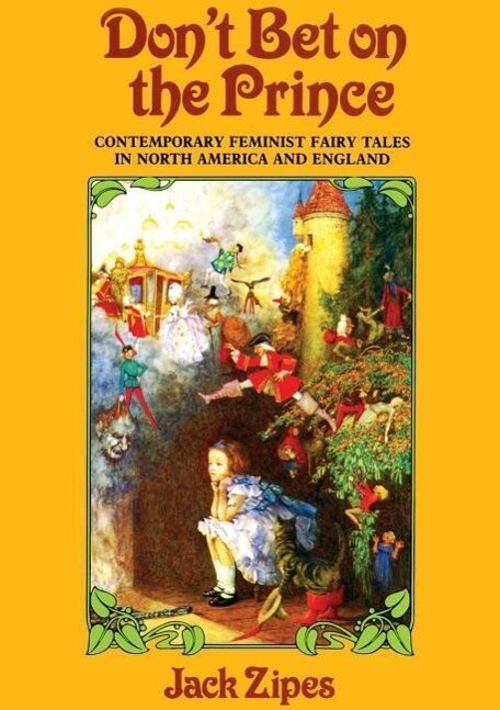Don't Bet on the Prince: Contemporary Feminist Fairy Tales in North America and England als Taschenbuch